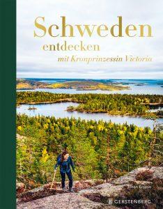 Schweden entdecken mit Kronprinzessin Victoria – soeben erschienen im Gerstenberg Verlag