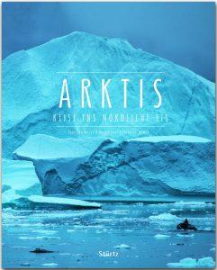 """""""Arktis – Reisen ins nördliche Eis"""" Neuerscheinung im Stürtz Verlag"""
