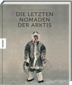 Neuerscheinung im Knesebeck-Verlag: Die letzten Nomaden der Arktis