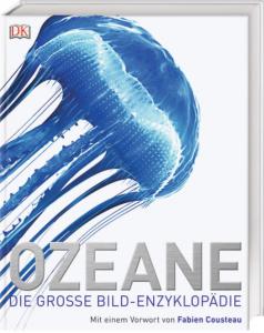 Ozeane – die große Bild-Enzyklopädie von Dorling Kindersley
