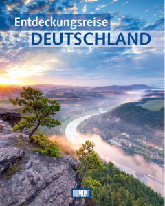 Entdeckungsreise Deutschland – DuMont macht Inlandsreisen schmackhaft