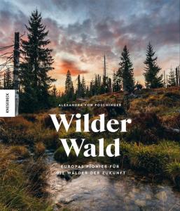Wilder Wald – Neuerscheinung zum 50-jährigen Jubiläum Nationalpark Bayerischer Wald bei Knesebeck