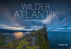 Wilder Atlantik – Europas spektakuläre Küstenlandschaften – neuer Bildband im Kunth Verlag