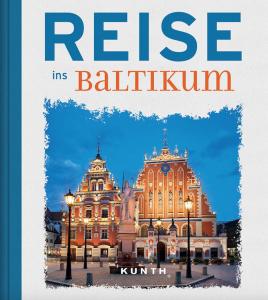 Reise ins Baltikum – beschauliche Romantik reich bebildert