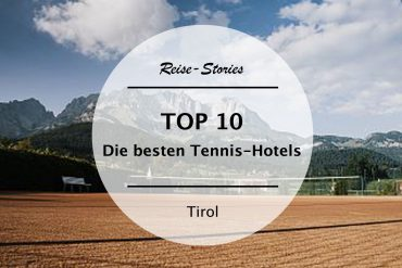 TOP 10 – Die besten Tennis-Hotels in Tirol
