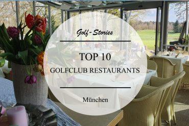 TOP 10 – Die besten Golfclub-Restaurants in der Region München