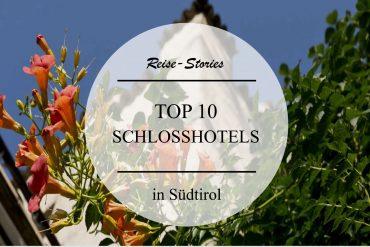 TOP 10 – Die schönsten Schlosshotels in Südtirol