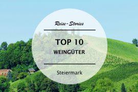 TOP 10 – Die besten Weingüter in der Steiermark und in der Südsteiermark