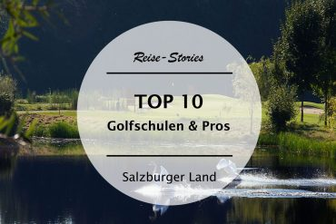 TOP 10 | Die besten Golfpros & Golf-Schulen in Salzburg