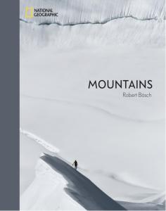 Mountains – neuer großformatiger Bildband von National Geographic