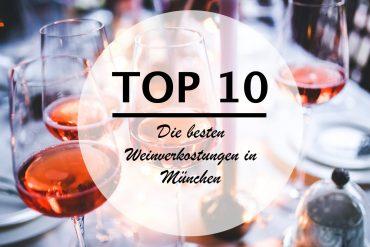 TOP 10 – Die besten Weinverkostungen in München