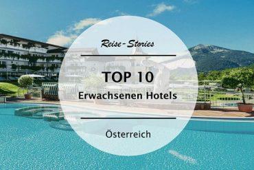 TOP 10 – Die schönsten Hotels für Erwachsene in Deutschland, Österreich und Südtirol